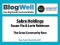 BlogWell New York Social Media Case Study: Sabre Holdings, presented by Susan Via and Lorie Robinson