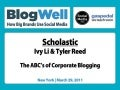 BlogWell New York Social Media Case Study: Scholastic, presented by Ivy Li and Tyler Reed