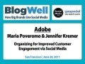 BlogWell San Francisco Case Study: Adobe, presented by Maria Poveromo & Jennifer Kremer