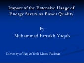 Impact of the Extensive Usage of Energy Savers on Power Quality