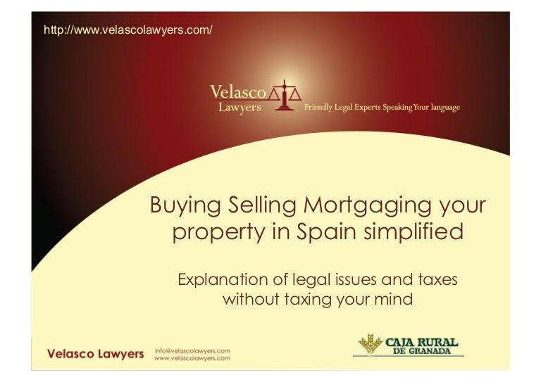 Buying Selling Mortgaging In Spain Simplified