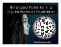 Bytesized Potential in a Digital World of Possibilities