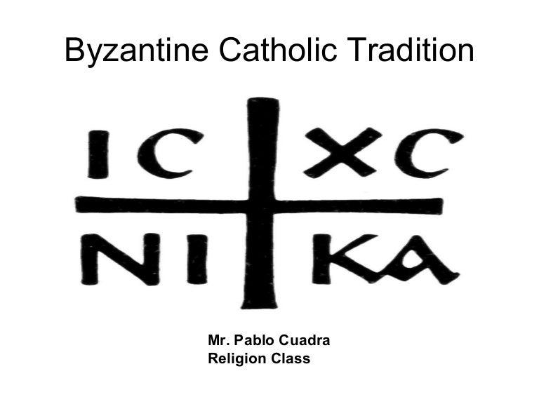 The Byzantine Catholic Tradition