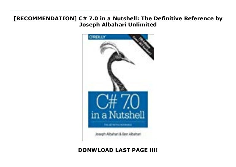 C# 7.0 in a Nutshell The Definitive Reference