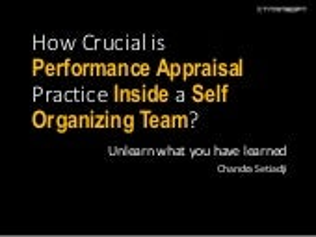 How Crucial a Performance Appraisal Practice Inside the Self-organizing Team? - Chandra Setiadji