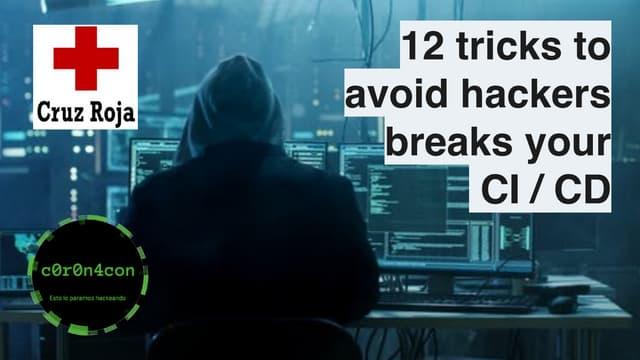 12 tricks to avoid hackers breaks your  CI / CD