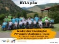 RYLA Plus: Leadership Training for Physically Challenged Teens