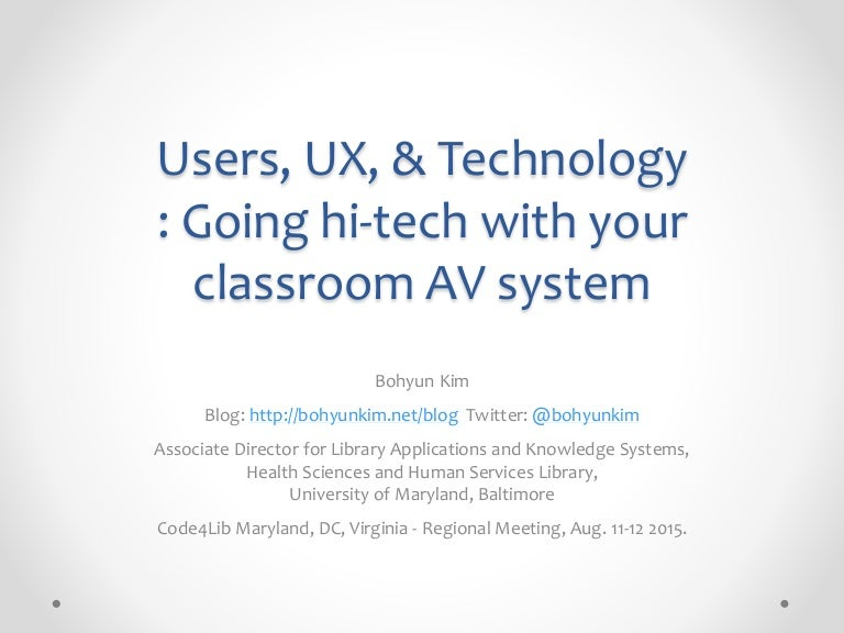 Users, UX, and Technology: Going hi-tech with your classroom AV system