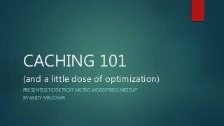Caching 101