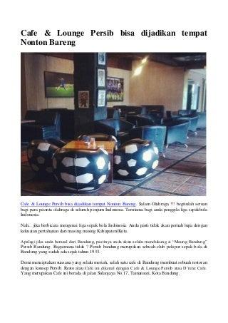Cafe lounge persib