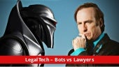 LegalTech - Bots vs Lawyers
