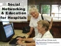 Social Networking & Education for Hospitals