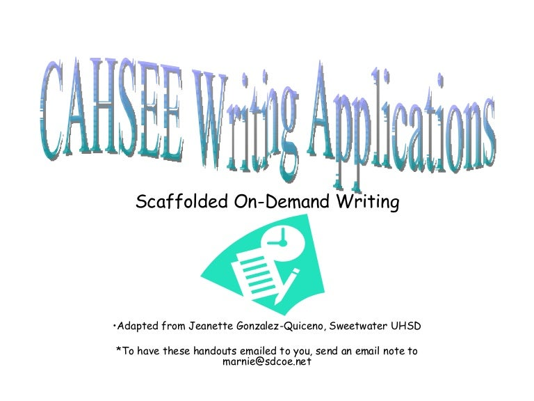 Cahsee writing applications scaffolded on-demand writing