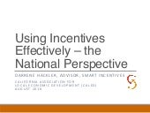 Using Incentives Effectively - The National Perspective