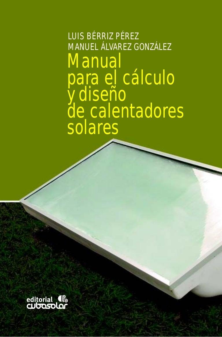 Calentadores Solares de Agua-Manual para el Cálculo y Diseño.