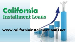 Quick Installment Loans In California