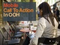 Call To Action: Bridging the Gap Between Mobile & OOH