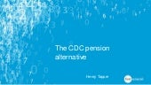 CDC - an alternative way to keep collective schemes open