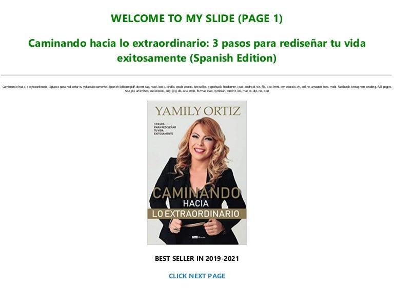 Free [DOWNLOAD -PDF-]>* Caminando hacia lo extraordinario: 3 pasos para rediseñar tu vida exitosamente (Spanish Edition) *FOR ANY DEVICE