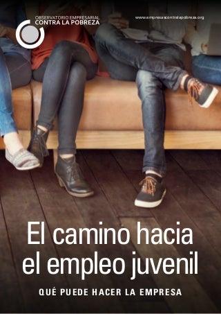 El camino hacia el empleo juvenil QUÉ PUEDE HACER LA EMPRESA