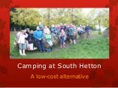 Camping residential programmes - a low cost alternative (South Hetton Learning Away partnership)