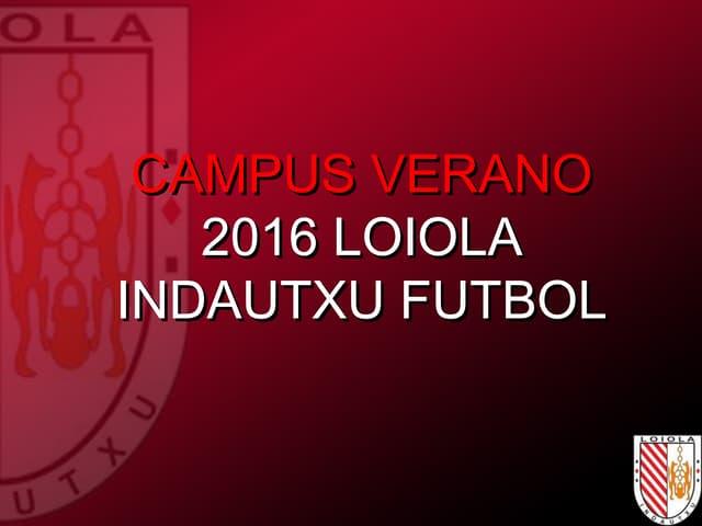Campus Loiola Indautxu Futbol 2016