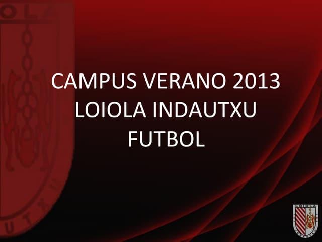 Campus Loiola Indautxu Fútbol 2013