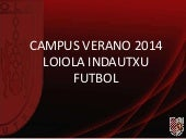 Campus de Verano 2014 Loiola Indautxu Fútbol
