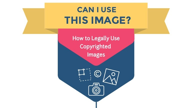 Can I Use This Image How To Legally Use Copyrighted Images