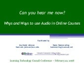 Can you Hear me Now? Audio In Online Courses (focus: Gabcast and Audacity)
