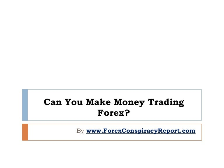 Can you make money trading forex