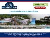 Canada Wonderland Package, Canada's Wonderland Vacation Packages - Toronto Plaza Hotel