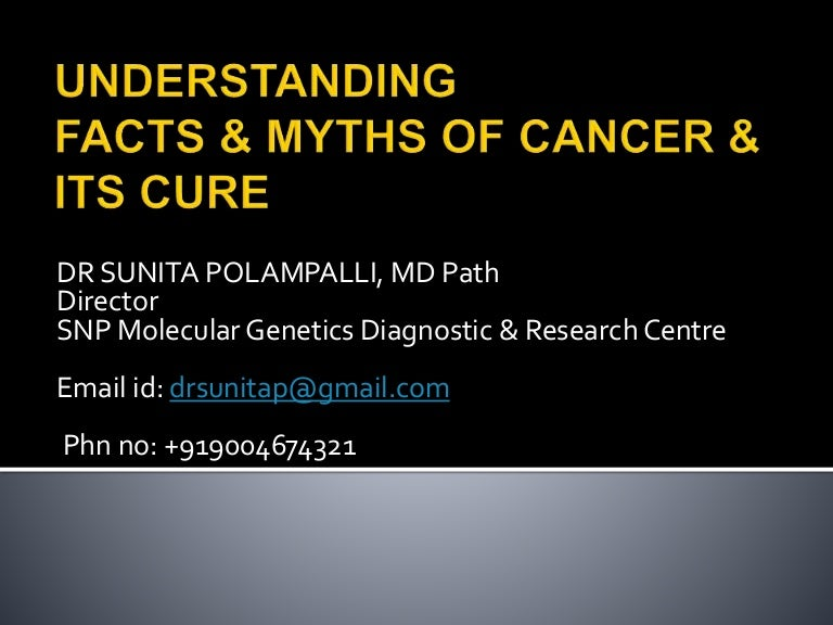 Understanding Facts and Myths About Cancer And Its Cure by Dr. Sunita…
