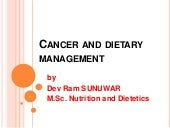 Cancer and dietary management