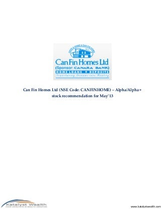 Can Fin Homes Ltd (NSE Code - CANFINHOME) - May'13 Katalyst Wealth Alpha recommendation