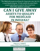 Can I Give Away Assets to Qualify for Medicaid in Indiana?