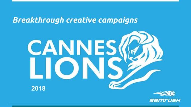 Breakthrough Creative Campaigns & Cannes Lions