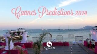@DigitasLBi_Fr Cannes Lions Predictions 2014