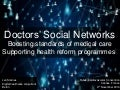 Doctors' Social Networks: Boosting standards of medical care. Supporting health reform programmes