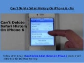Can't Delete Safari History On iPhone 6 call 18002402551 to fix