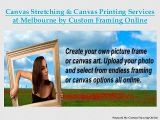 canvas stretching canvas printing services at melbourne by custom framing online