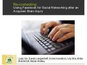 Using Facebook for Social Networking after Acquired Brain Injury (CAOT 2011)