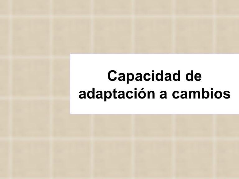 Capacidad De Adaptacion Al Cambio
