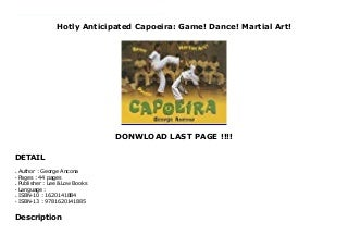Hotly Anticipated Capoeira: Game! Dance! Martial Art!