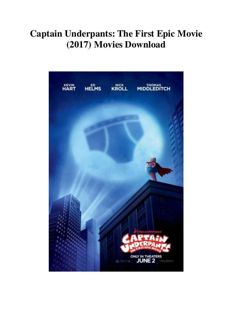 Captain Underpants The First Epic Movie 2017 Movies Download Free