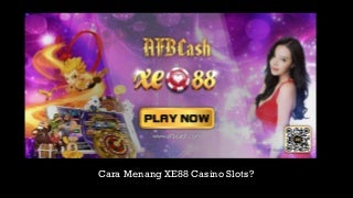 Cara menang XE88 Slot Game