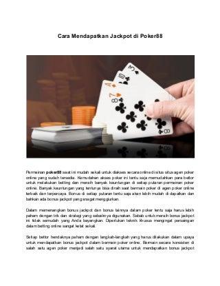 Cara mendapatkan jackpot di poker88