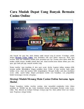 Cara mudah dapat uang banyak bermain casino online