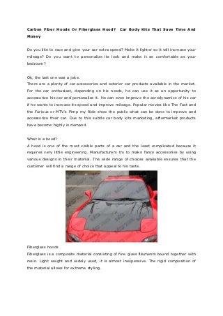Carbon fiber hoods or fiberglass hood car body kits that save time and money