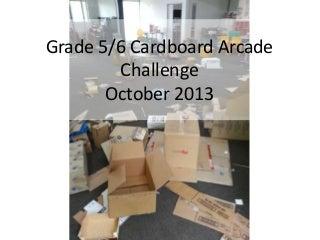 Our Cardboard arcade.